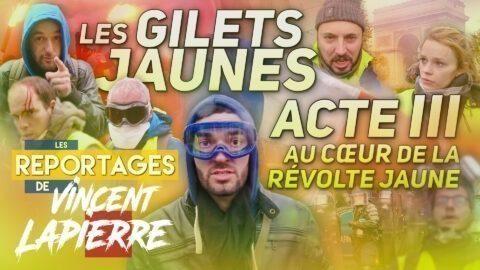 LA RÉVOLTE JAUNE, ACTE III – Les Reportages de Vincent Lapierre