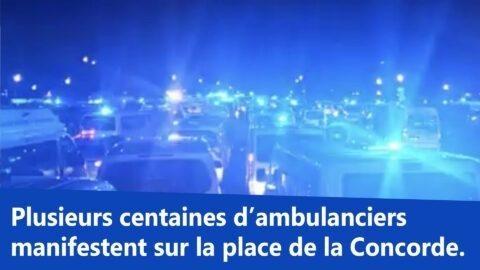 Paris : Plusieurs centaines d'ambulanciers manifestent sur la place de la Concorde.