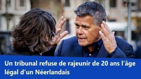 Un tribunal refuse de rajeunir de 20 ans l'âge légal d'un Néerlandais