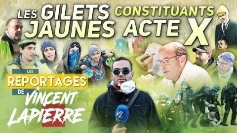 LES GILETS JAUNES CONSTITUANTS, ACTE X –Les Reportages de Vincent Lapierre