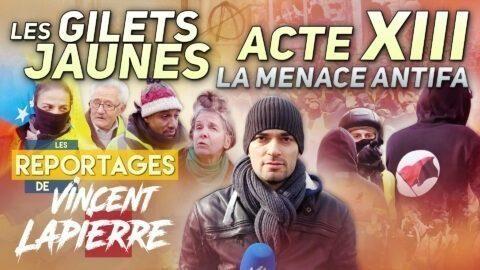 GILETS JAUNES :  LA MENACE ANTIFA, ACTE XIII – Les Reportages de Vincent Lapierre