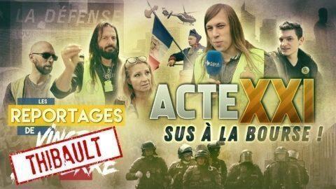 LES GILETS JAUNES : SUS À LA BOURSE ! ACTE XXI –Les Reportages de Vincent Lapierre