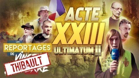 LES GILETS JAUNES : ULTIMATUM II, ACTE XXIII – Les Reportages du Média Pour Tous