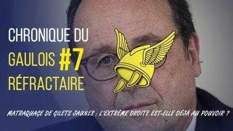 Chronique du Gaulois réfractaire # 7