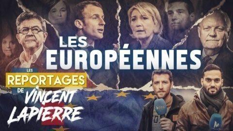 LES EUROPÉENNES – Les Reportages de Vincent Lapierre