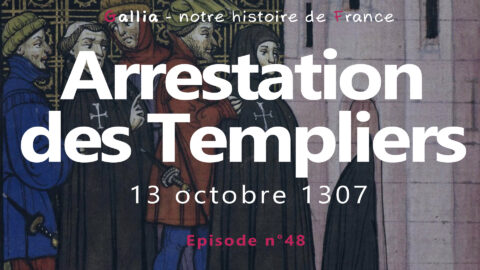 L'arrestation des Templiers – Philippe le Bel (13 octobre 1307)