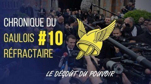 Chronique du Gaulois réfractaire #10