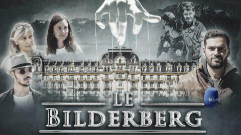 LE BILDERBERG – Les Reportages de Vincent Lapierre