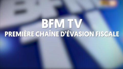 Révélations : BFM TV championne de France de l'évasion fiscale