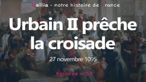 Le pape Urbain II prêche la première croisade – l'appel de Clermont