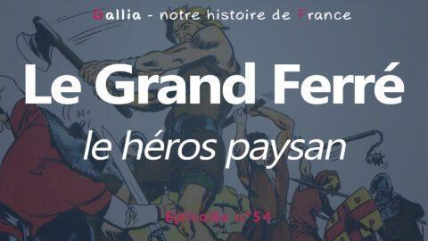 Le Grand Ferré – un héros paysan à la fin du Moyen-Âge