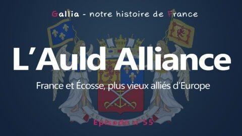 L'Auld Alliance : France et Écosse, les plus vieux alliés d'Europe.
