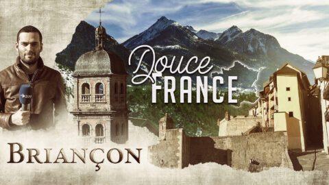 À la découverte de Briançon – Douce France