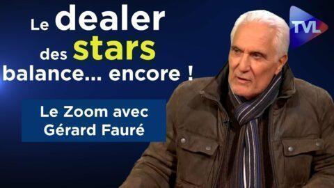 Gérard Fauré : le dealer des stars balance… encore !