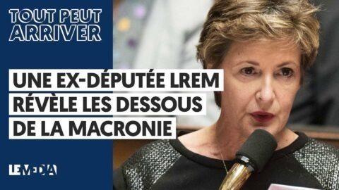 « Seules quelques personnes décident ! » : une ex-députée En Marche révèle les dessous de la Macronie