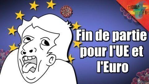 L'effondrement de l'Union Européenne face au COVID-19, par Trouble Fait