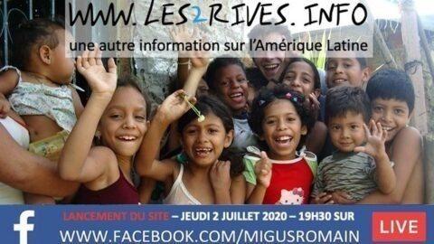 Romain Migus lance son site Les 2 Rives, pour une autre information sur l'Amérique Latine